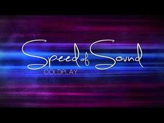 Speed of Sound ~ Coldplay
