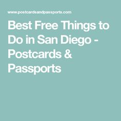 Best Free Things to Do in San Diego - Postcards & Passports