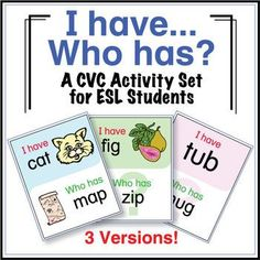 ESL Games - CVC Words - I Have Who Has Activity Set �I Have, Who Has� activities are great for large or small groups and are very easy to play. This set of �CVC I Have, Who Has� cards has three versions with and without picture prompts.