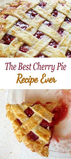 The Best Cherry Pie Recipe Ever