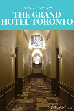 Hotel Review: The Grand Hotel Toronto