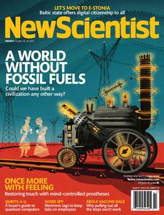 What would the world be like if the industrial revolution hadn't been powered by fossil fuels? Explore the alternative history of our civilisation in this week's cover story - artwork by Pierluigi Longo Cyber Technology, Science And Technology News, Science News, New Scientist, Lets Move, Digital Citizenship, Teaching History, Industrial Revolution, Alternative Energy