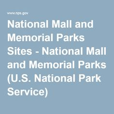 National Mall and Memorial Parks Sites - National Mall and Memorial Parks (U.S. National Park Service)