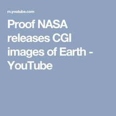 Proof NASA releases CGI images of Earth - YouTube