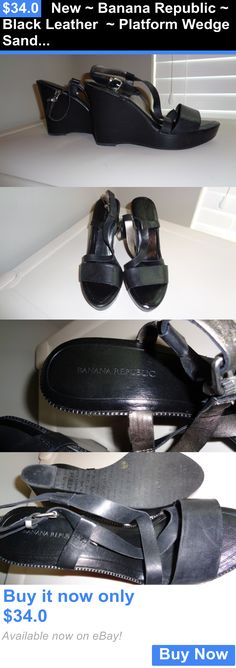 Women Shoes: New ~ Banana Republic ~ Black Leather ~ Platform Wedge Sandals ~ Shoes ~ Sz 9M BUY IT NOW ONLY: $34.0