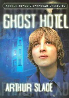 """Ghost Hotel""  ***  Arthur Slade  (2004)"
