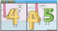 Sunny Street Comics mathematik 205 Hilarious Sunny Street Comics With Unexpected Endings Math Cartoons, Math Comics, Math Jokes, Math Humor, Funny Cartoons, Funny Memes, Hilarious, Funny Math, Math Teacher