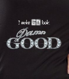 I Make 60 Look Damn Good 60th Birthday Gift For Women PRINT Not Plastic Ice Bling Vintage 1958 Aged To Perfection T Shirt Idea S 49