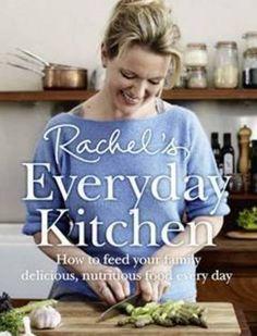 Rachel's Everyday Kitchen: Simple, delicious family food by Rachel Allen