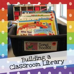 Building a Classroom Library: tips for creating a print-rich environment on a low budget