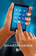 Smartphones: Opposing Viewpoints -  QA76.59 .S59 2013