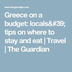 Greece on a budget: locals' tips on where to stay and eat   Travel   The Guardian