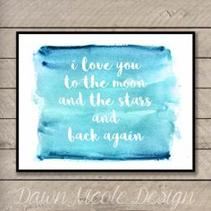 Modern Calligraphy Quote Love you to the moon by DawnNicoleDesign