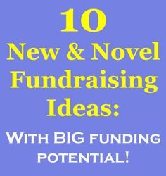 Here are 10 New & Novel Fundraising Ideas that you will have fun doing, and that will raise great funds. Take a look: www.rewarding-fundraising-ideas.com/novel-fundraising-ideas.html