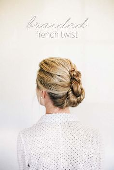 Cool and Easy DIY Hairstyles - Braided French Twist - Quick and Easy Ideas for Back to School Styles for Medium, Short and Long Hair - Fun Tips and Best Step by Step Tutorials for Teens, Prom, Weddings, Special Occasions and Work. Up dos, Braids, Top Knots and Buns, Super Summer Looks http://diyprojectsforteens.com/diy-cool-easy-hairstyles