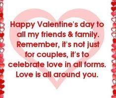 valentines day sayings Valentines Day Quotes for Friends Valentines Day Sayings, Valentines Day Greetings For Friends, Happy Valentines Day Friendship, Valentines Quotes For Family, Valentines Messages For Him, Happy Valentines Day Images, Family Quotes, Valentine's Day Quotes, Weekend Quotes