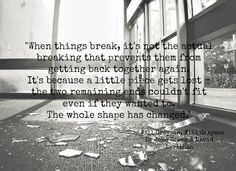 *When Things Break, It´s Not The Natural Breaking...*  - John Green And David Levithan/Will Grayson, Will Grayson #Quotes