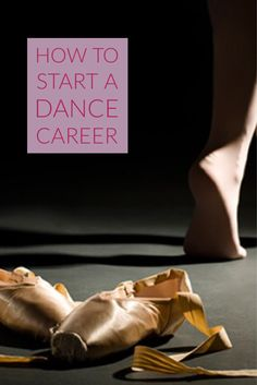 Check out these tips for turning your passion for dance into a career!