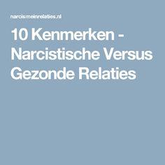 10 Kenmerken - Narcistische Versus Gezonde Relaties