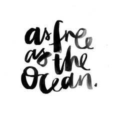 As free as the ocean lettering— Words Quotes, Me Quotes, Motivational Quotes, Inspirational Quotes, Sayings, Fresh Quotes, Music Quotes, Happy Quotes, Ocean Quotes