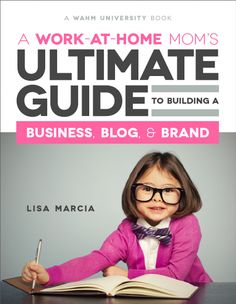 A Work-At-Home Mom's Guide to Building A Business, Blog And Brand #ebook #blogging101 #blog #wahm