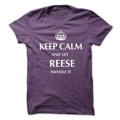 Keep Calm and Let REESE  Handle It.New T-shirt - #t shirts #cool hoodie. ORDER HERE => https://www.sunfrog.com/No-Category/Keep-Calm-and-Let-REESE-Handle-ItNew-T-shirt.html?id=60505
