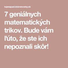 7 geniálnych matematických trikov. Bude vám ľúto, že ste ich nepoznali skôr!