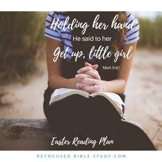 Easter Reading Plan - Mark 5 - Take Jesus' hand and rise up, sister. #BibleReadingPlan #Easter