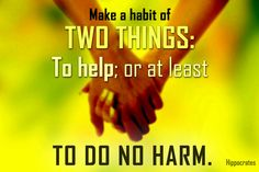 """""""Make a habit of two things: To help; or at least to do no harm. Infographics, At Least, Motivation, How To Make, Infographic, Infographic Illustrations, Daily Motivation, Info Graphics"""