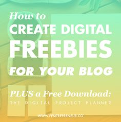 How to Create Digital Freebies for Your Blog Readers