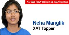 """XAT 2015 Result already declared, neha manglik get 100 percentile. She only the XAT topper this year"""