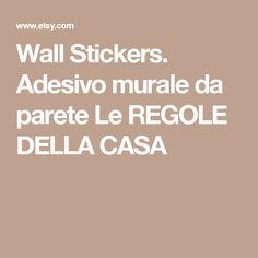 Wall Stickers. Adesivo murale da parete Le REGOLE DELLA CASA
