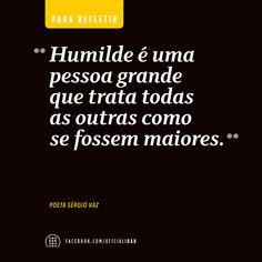 E a humildade é algo tão bonito...