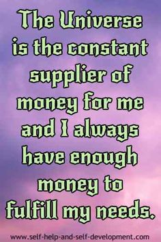 Money affirmation for having the Universe as the constant supplier of money and for always having enough money with me.