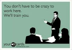 You don't have to be crazy...