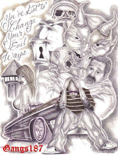 You've got to change your evil ways Chicano Art Tattoos, Gangster Tattoos, King Queen Quotes, Diy Clothes Life Hacks, Prison Art, Lowrider Art, Brown Pride, Mixed Emotions, Beautiful Drawings