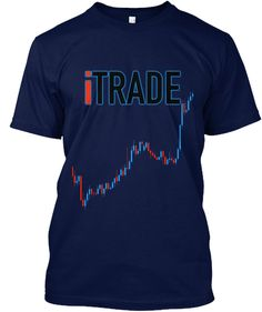 Discover I Trade T-Shirt from Edward Collection, a custom product made just for you by Teespring. - Do You Trade Forex, Binary Options, Stocks or. Make Money Online, How To Make Money, How To Become, Trade Logo, Forex Trading Basics, Cryptocurrency Trading, Day Trader, Stock Market, About Me Blog