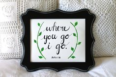 Where You Go I Go Ruth 116 Scripture 8 x 10 Art by JourneyJoyful