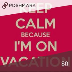 VACATION UNTIL THE 28TH Will still try to share and post to parties but any purchases may be delayed?????? Other
