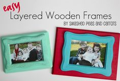 Smashed Peas and Carrots: Easy Layered Wooden Frames-TUTORIAL