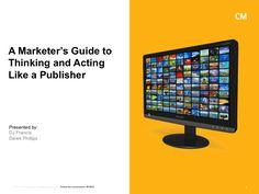 marketers-guide-to-digital-publishing by Critical Mass via Slideshare Good Presentation, Acting, Dj, Marketing, Digital