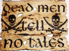 """Dead Men Tell No Tales"""