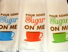 Set of 3 Pour Some Sugar On Me Kitchen Towels by LoveYouALatteShop, $51.00