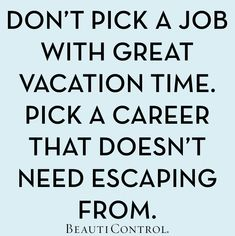 Best Quotes About Change Job Words Ideas You are in the right place about career quotes women Here we offer you the most beautiful pictures about the starting career quotes you are looking for. Funny Quotes About Change, Love My Job Quotes, New Quotes, Quotes To Live By, Inspirational Quotes, Mood Quotes, Motivational Quotes, The Words, Vacation Time Quotes