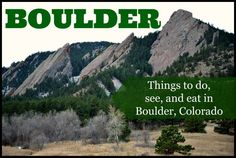 Things to do, see, and eat during your next visit to Boulder, Colorado | Great for first-time visitors! | Explore Boulder!