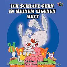 Kinderbücher: Ich schlafe gern in meinem eigenen Bett (Bilderbuch, deutsch kinder buch, Schlafenszeit) german children's books, german kids books (German Bedtime Collection)