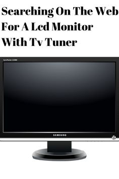 lcd monitor Are you searching for a LCD monitor with TV tuner? Are you on a budget and looking for a decent LCD monitor with TV tuner that is in your price range? The internet is a great p Tv Tuner, Lcd Monitor, Searching, Budgeting, Internet, Range, Shop, Model, Cookers