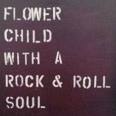 Flower child with the rock and roll Hippie Peace, Happy Hippie, Hippie Love, Hippie Words, Hippie Chick, Quotes To Live By, Me Quotes, Qoutes, Snoopy Quotes