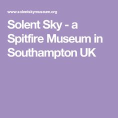 Solent Sky - a Spitfire Museum in Southampton UK