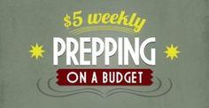 Prepping on a budget. Ways to put 5 dollars a week towards emergency preparedness.